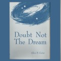 "Cover of the book, ""Doubt Not The Dream"" by Aline Carter"