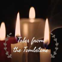"""four lit candles with a dark background; text reads """"Tales from the Tombstone"""""""